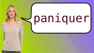 How to say 'panic' in French?