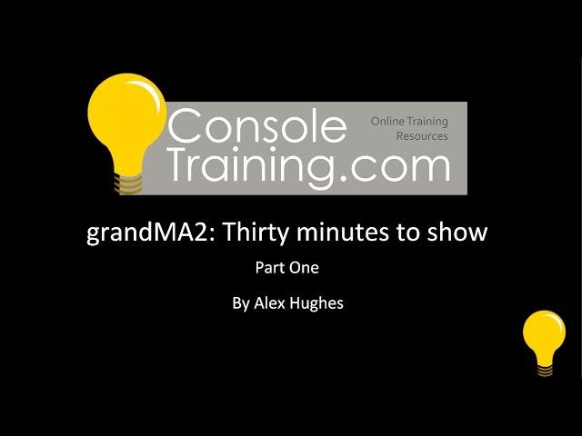 grandMA2: Thirty Minute Busk Setup Part 1