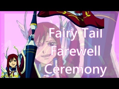 ♪♫Fairy Tail Farewell Ceremony [ Erza Scarlet Style ]♪♫