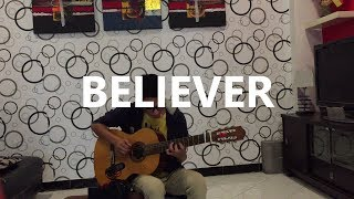 Believer - Imagine Dragons - Fingerstyle Guitar - Cover