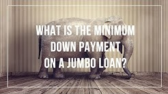 What is the Minimum Down Payment on a Jumbo Loan?