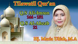 QORIAH Hj.  Maria Ulfah - Q.S Al-Imron: 144 - 151 & Al-Ahzab: 21