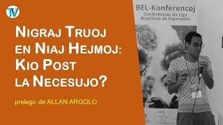 BEL-Konferencoj 2019 | Nigraj truoj en niaj hejmoj: kio post la necesujo – Allan Argolo