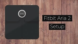 How to Set Up Fitbit Aria 2