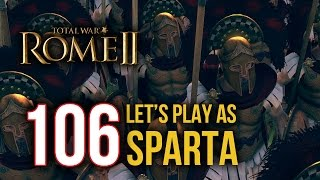 Let's Play Total War: Rome II - Sparta - 106 - ( Playthrough / Gameplay Walkthrough )