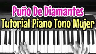 Tutorial Piano Tono Para Mujer - Puño De Diamantes - Duelo (Carolina Ross)