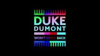 Repeat youtube video Duke Dumont - Won't Look Back
