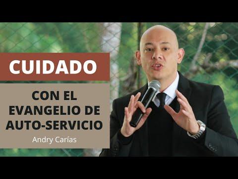 Cuidado con el evangelio de auto-servicio - Andry Carías