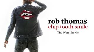 [2.99 MB] Rob Thomas - The Worst In Me [Official Audio]