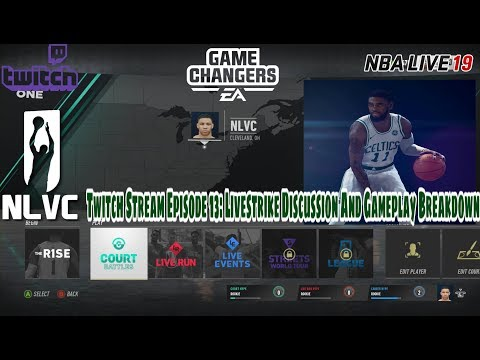 Nlvc Twitch Stream Episode 13: Nba Live 19 & The Return Of Livestrike & Gameplay Breakdown
