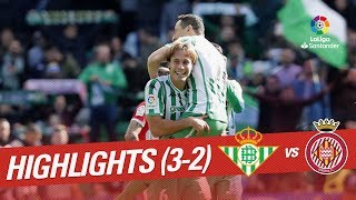 Highlights Real Betis vs Girona FC (3-2)