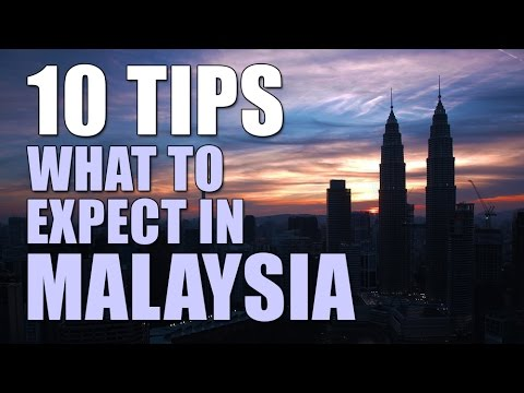 WHAT TO EXPECT WHEN IN MALAYSIA