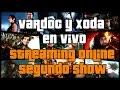 #VardocYXodaEnVivo Segundo Show