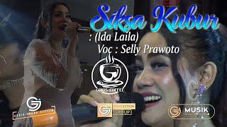 SIKSA KUBUR (Ida Laila) Selly Prawoto #GOJOSmusik