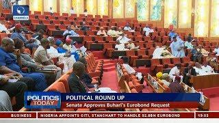 Political Round Up: Senate Approves Buhari's Eurobond Request  Politic