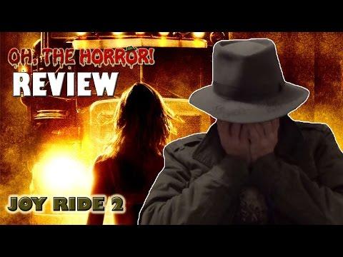 Oh, the Horror! 93: Joy Ride 2