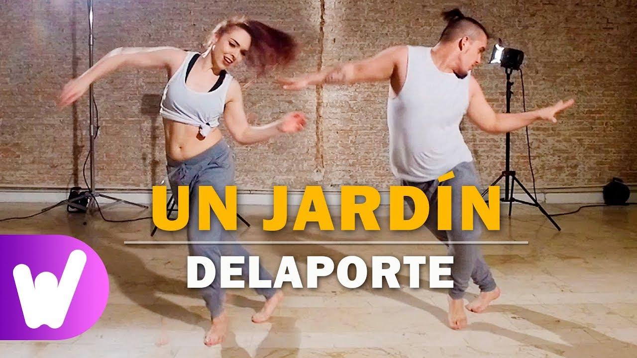Un JardÍn  Delaporte  Coreografía De La Canción Oficial
