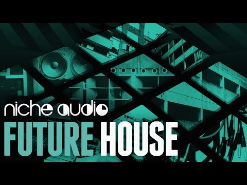Future House Expansion Pack For Maschine, Ableton & Logic - From Niche Audio