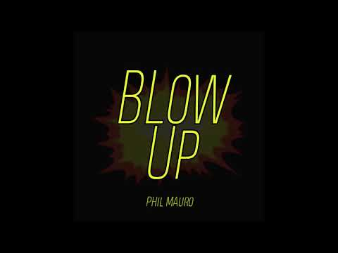 Blow Up - Phil Mauro