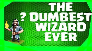 Clash of Clans | THE DUMBEST WIZARD EVER | (CLASH OF CLANS FUNNY MOMENTS)