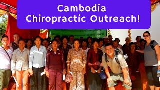 2012 Cambodia Chiropractic Outreach through our non-profit Well-Balanced World, 501(c)(3).