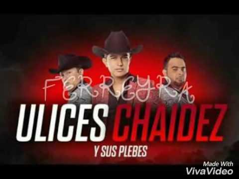 Ulices Chaidez Y Sus Plebes - Te Rompere El Corazón