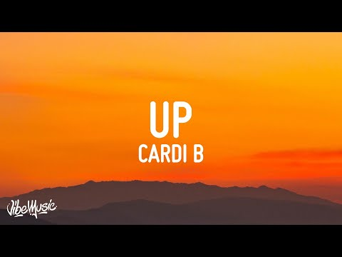 Cardi B – Up (Lyrics)