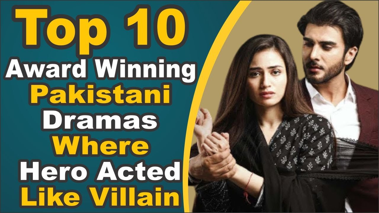 Top 10 Award Winning Pakistani Dramas Where Hero Acted Like Villain    Pak Drama TV