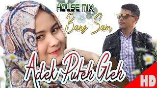 BANG SAM - ADEK PUTEH GLEH ( Aceh Trending Single HD Video Quality 2018