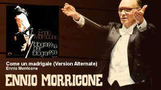 Ennio Morricone - Come un madrigale - Version Alternate - EnnioMorricone