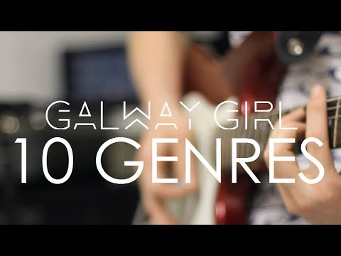 Galway Girl IN 10 GENRES
