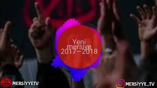 Mersiyye - Sehriyarimsan Aga 2017 - 2018