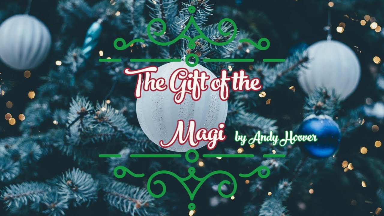 The Gift of the Magi by Andy Hoover, Virtual Production Dec 2020