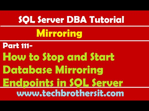 SQL Server DBA Tutorial 111-How to Stop and Start Database Mirroring Endpoints in SQL Server