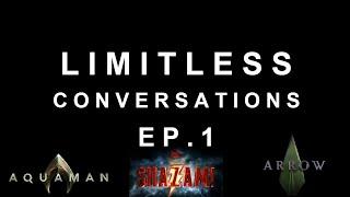 SDCC 2018 Trailer Reactions | LIMITLESS CONVERSATIONS: EPISODE 1 - PART. 2