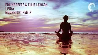 Chill Out Vocal Trance: Frainbreeze & Ellie Lawson - I Pray (Moonnight Mix)