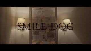 \ Smile Dog \ - A Creepypasta Film