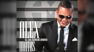 Alex Matos (Mix Salsa Completas)