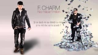 Download F.Charm - Nici măcar 1 milion cu (versuri) MP3 song and Music Video