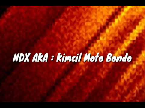 NDX AKA : Kimcil Moto Bondo