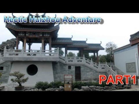 Hectic Huizhou Adventure - Part 1