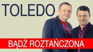 Toledo - Bądź roztańczona (Oficjalny teledysk)