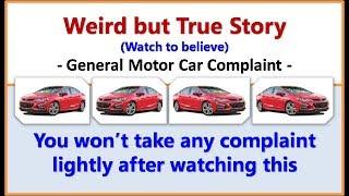Weird But True Story – General Motor Car Complaint (watch to believe)