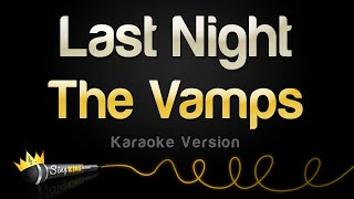 The Vamps - Last Night (Karaoke Version)