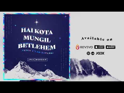 Hai Kota Mungil Betlehem (Yesus T'lah Datang) Official Audio Video - JPCC Worship