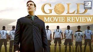 Gold Movie Review   Akshay Kumar   Mouni Roy   Vineet Singh   Kunal Kapoor   Sunny Kaushal