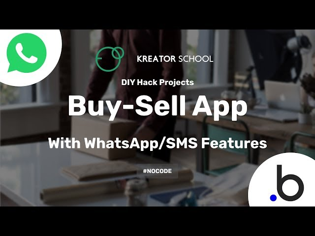 Create a Buy-Sell Web App for your campus with WhatsApp integration #NoCode