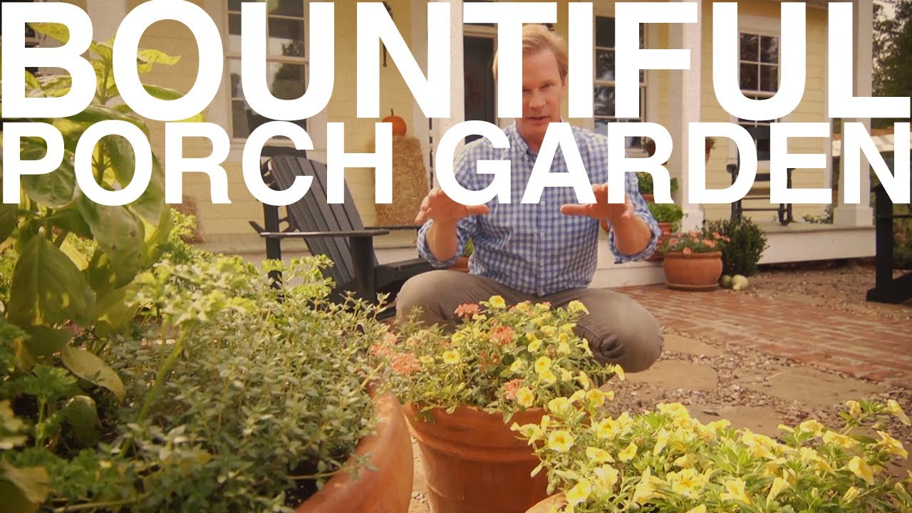 Bountiful Porch Garden | The Garden Home Challenge With P. Allen ...