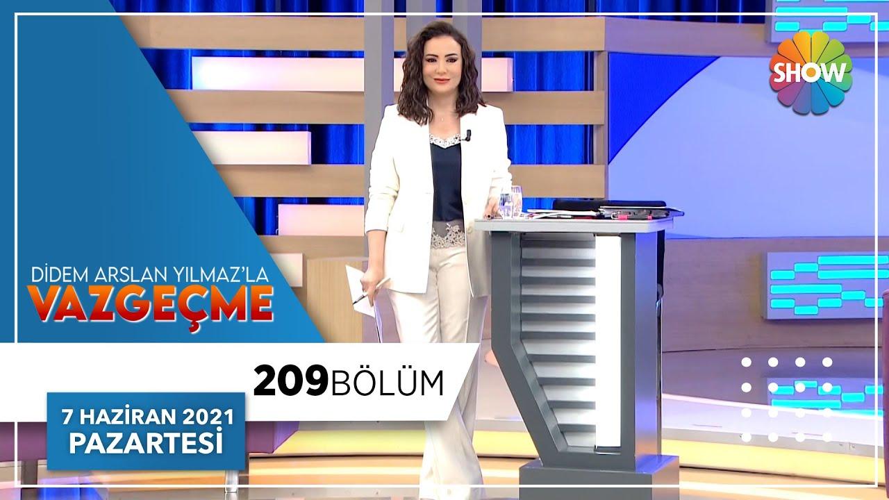 Didem Arslan Yılmaz'la Vazgeçme 209.Bölüm | 7 Haziran 2021