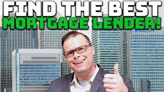 How to Find the Best Mortgage Lender!